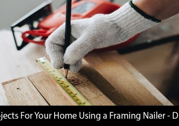 Cool Projects For Your Home Using a Framing Nailer – DIY Guide