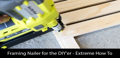 Framing Nailer for the DIY'er – Extreme How To