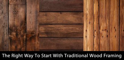 The Right Way To Start With Traditional Wood Framing